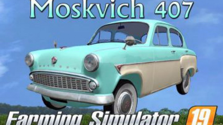 Trending mods today: FS19 MOSKWITSCH 407 V1.0.0.0